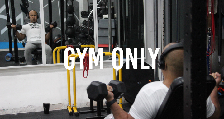 GYM ONLY